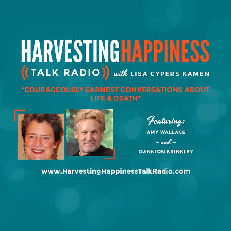 Harvesting Happiness Talk Radio death