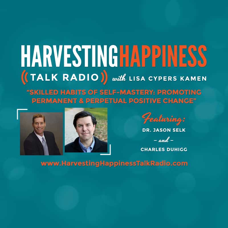 Harvesting Happiness Talk Radio skilled habits