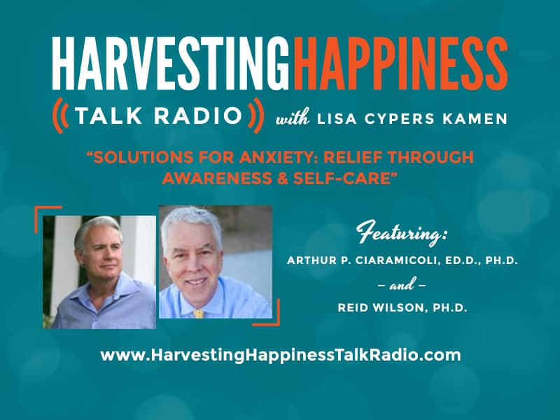 Harvesting Happiness Talk Radio anxiety