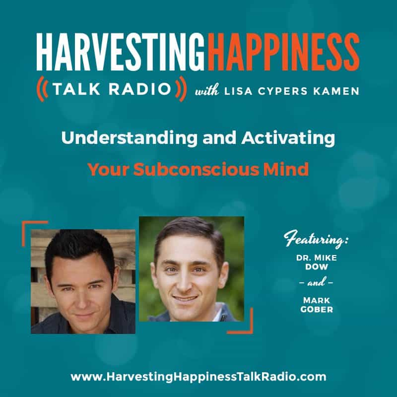Understand and Activate Your Subconscious Mind with Dr. Mike Dow & Mark Gober