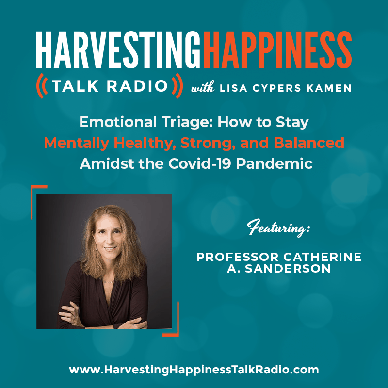 Emotional Triage: How to Stay Mentally Healthy, Strong, and Balanced Amidst the COVID-19 Pandemic with Professor Catherine A. Sanderson